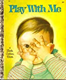 img - for Play With Me (A Little Golden Book, 567) book / textbook / text book