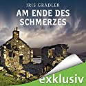 Am Ende des Schmerzes (Collin Brown 2) Audiobook by Iris Grädler Narrated by Gabriele Blum