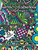 img - for Tangled Angles 5: A Kaleidoscopia Coloring Book: An Abstract Coloring Book (Volume 5) book / textbook / text book