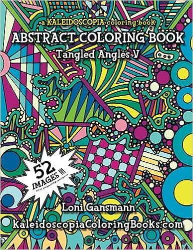 Amazon.com: Tangled Angles 5: A Kaleidoscopia Coloring Book: An ...