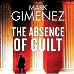 The Absence of Guilt   Mark Gimenez