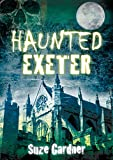 Haunted Exeter
