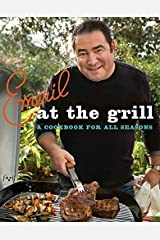 Emeril at the G'rill: A Cookbook for All Seasons (Emeril's) Paperback