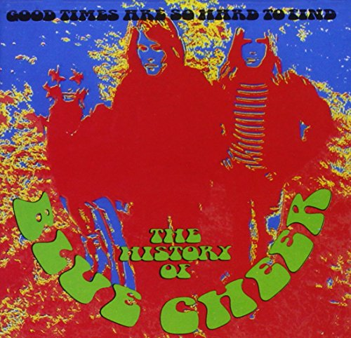 Blue Cheer - Good Times Are So Hard to Find The History of Blue Cheer - Zortam Music
