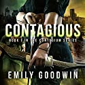 Contagious: Contagium, Book 1 Audiobook by Emily Goodwin Narrated by Lindsay Carter