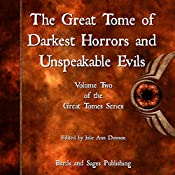 The Great Tome of Darkest Horrors and Unspeakable Evils: The Great Tome Series, Volume 2 | Kevin Wallis, Milo James Fowler, James Dorr, Heather Morris, Robert Lee Whittaker, Taylor Harbin, Francis Sparks, Barbara Harvey Carter, N. Immanuel Velez