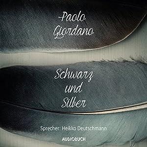 Schwarz und Silber Hörbuch