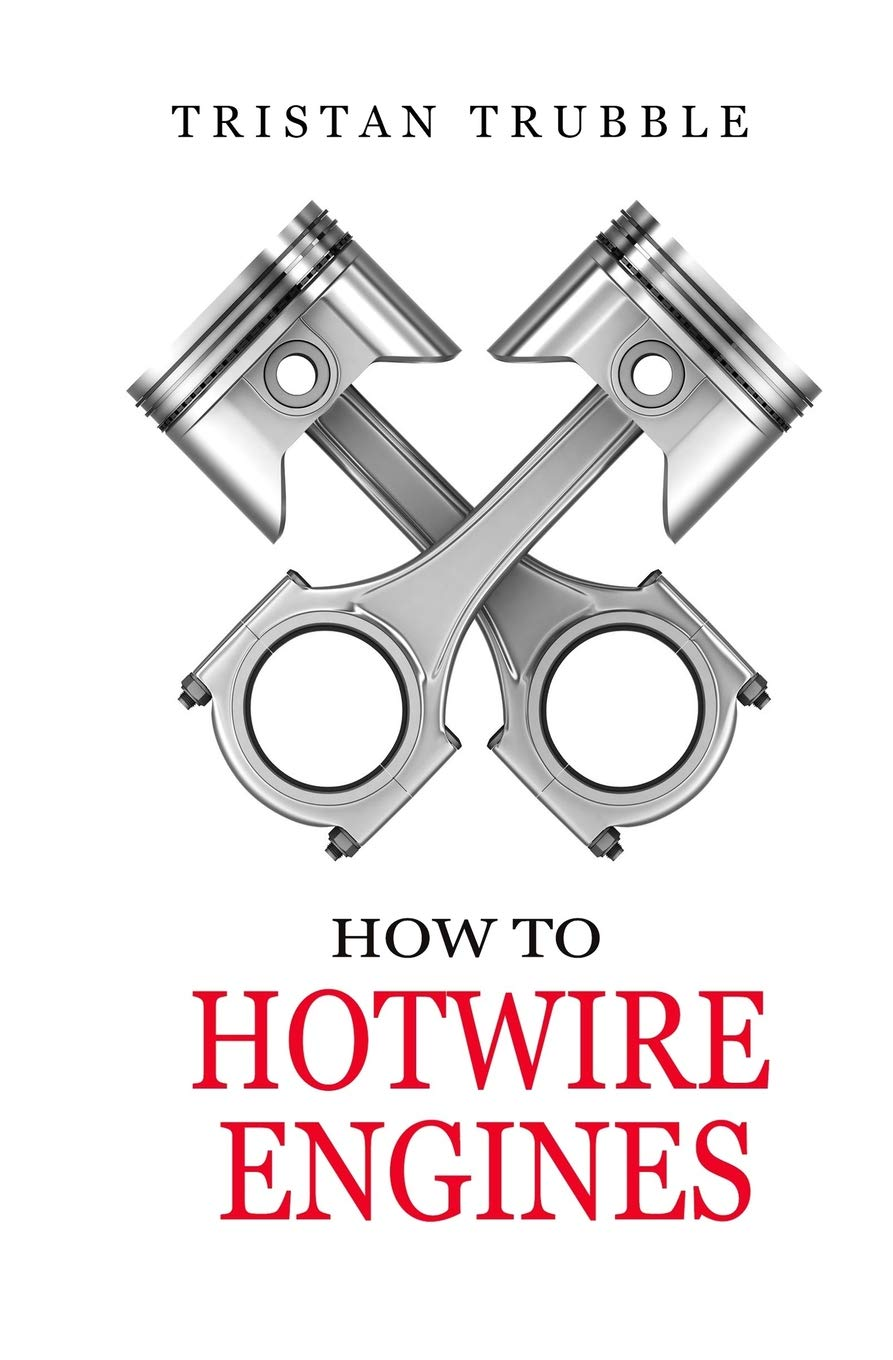 How To Hotwire A Car >> How To Hotwire Engines Tristan Trubble 9781546526032
