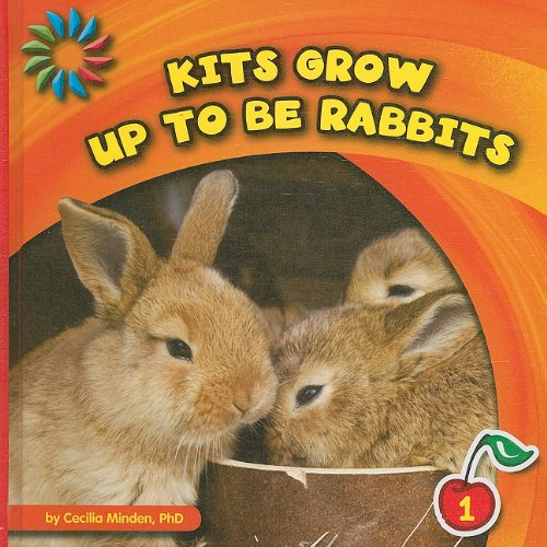 Kits Grow Up to Be Rabbits (21st Century Basic Skills Library) by Brand: Cherry Lake Publishing