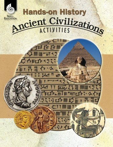 (Hands-on History: Ancient Civilizations Activities - Teacher Resource Provides Fun Games and Simulations that Support Hands-On Learning (Social Studies Classroom Resource))
