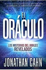 El oráculo / The Oracle: Los misterios del jubileo REVELADOS (Spanish Edition) Paperback
