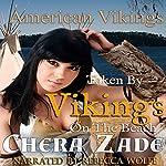 Taken by the Vikings on the Beach: American Vikings, Book 1 | Chera Zade