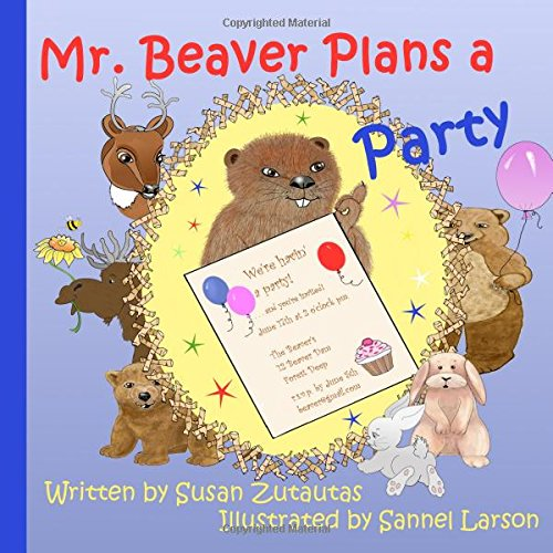 Mr. Beaver Plans A Party: Illustrated Children's Book