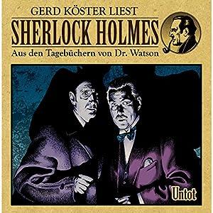 Untot (Sherlock Holmes: Aus den Tagebüchern von Dr. Watson) Hörbuch