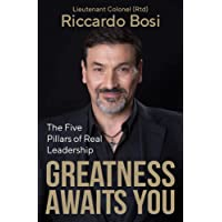 Greatness Awaits You: The Five Pillars of Real Leadership