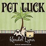 Pot Luck: Elliott Lisbon Mystery Series, Book 4 | Kendel Lynn
