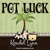 Pot Luck: Elliott Lisbon Mystery Series, Book 4 | Kendel Lynn