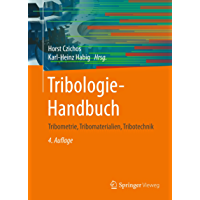 Tribologie-Handbuch: Tribometrie, Tribomaterialien, Tribotechnik