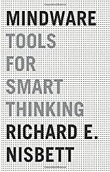 Mindware: Tools for Smart Thinking by Richard E. Nisbett (2015-08-18)