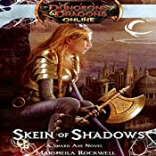 Skein of Shadows: Dungeons & Dragons Online: Eberron Unlimited, Book 2 | Marsheila Rockwell