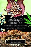 img - for Psychedelic Medicine: New Evidence for Hallucinogenic Substances as Treatments, Volume 1 (Praeger Perspectives) book / textbook / text book