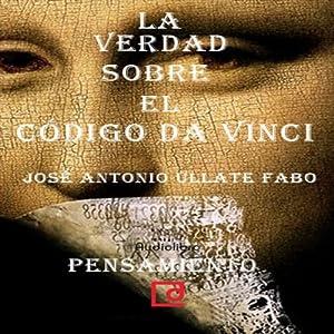 La verdad sobre 'El Código Da Vinci' [The Truth about 'The Da Vinci Code'] Audiobook