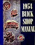 FULLY ILLUSTRATED 1954 BUICK FACTORY REPAIR SHOP & SERVICE MANUAL - INCLUDES: Special, Roadmaster, Century, Skylark, & Super. GUIDE 54
