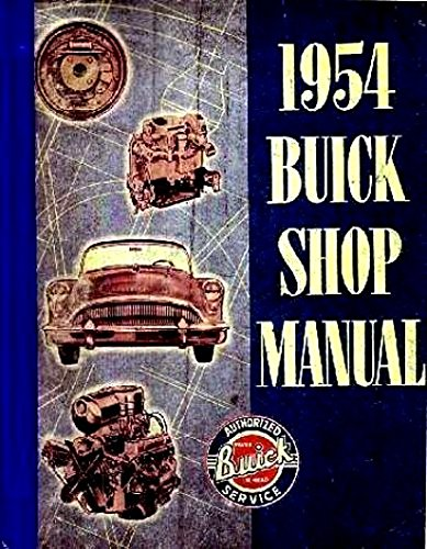 FULLY ILLUSTRATED 1954 BUICK FACTORY REPAIR SHOP & SERVICE MANUAL - INCLUDES: Special, Roadmaster, Century, Skylark, & Super. GUIDE 54 (Century Buick Carburetor)