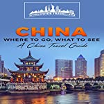 China: Where to Go, What to See: A China Travel Guide |  Worldwide Travellers