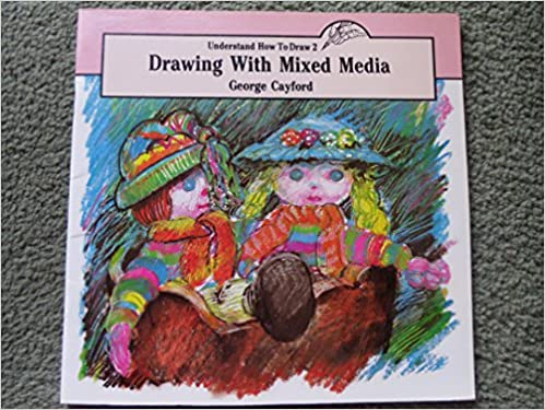 Book DRAWING WITH MIXED MEDIA: UNDERSTAND HOW TO DRAW 2