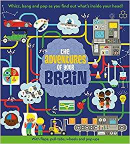 The adventures of your brain pop up book adventures dan green the adventures of your brain pop up book adventures dan green sean sims 9781405280617 amazon books urtaz Image collections