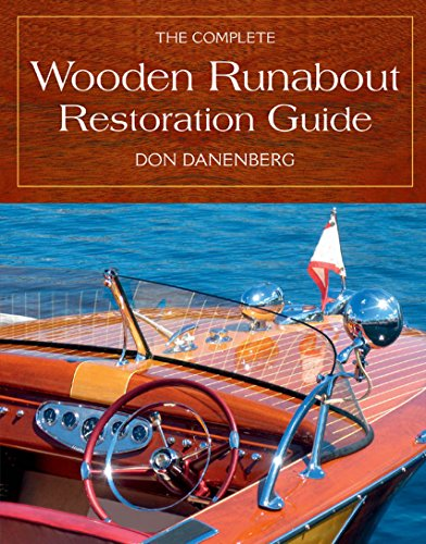 (The Complete Wooden Runabout Restoration Guide )