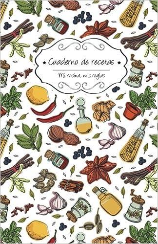 Cuaderno de recetas en blanco: Comida picante (Mi cocina, Mis reglas) (Volume 2) (Spanish Edition): Campus Boulevard: 9781984273772: Amazon.com: Books