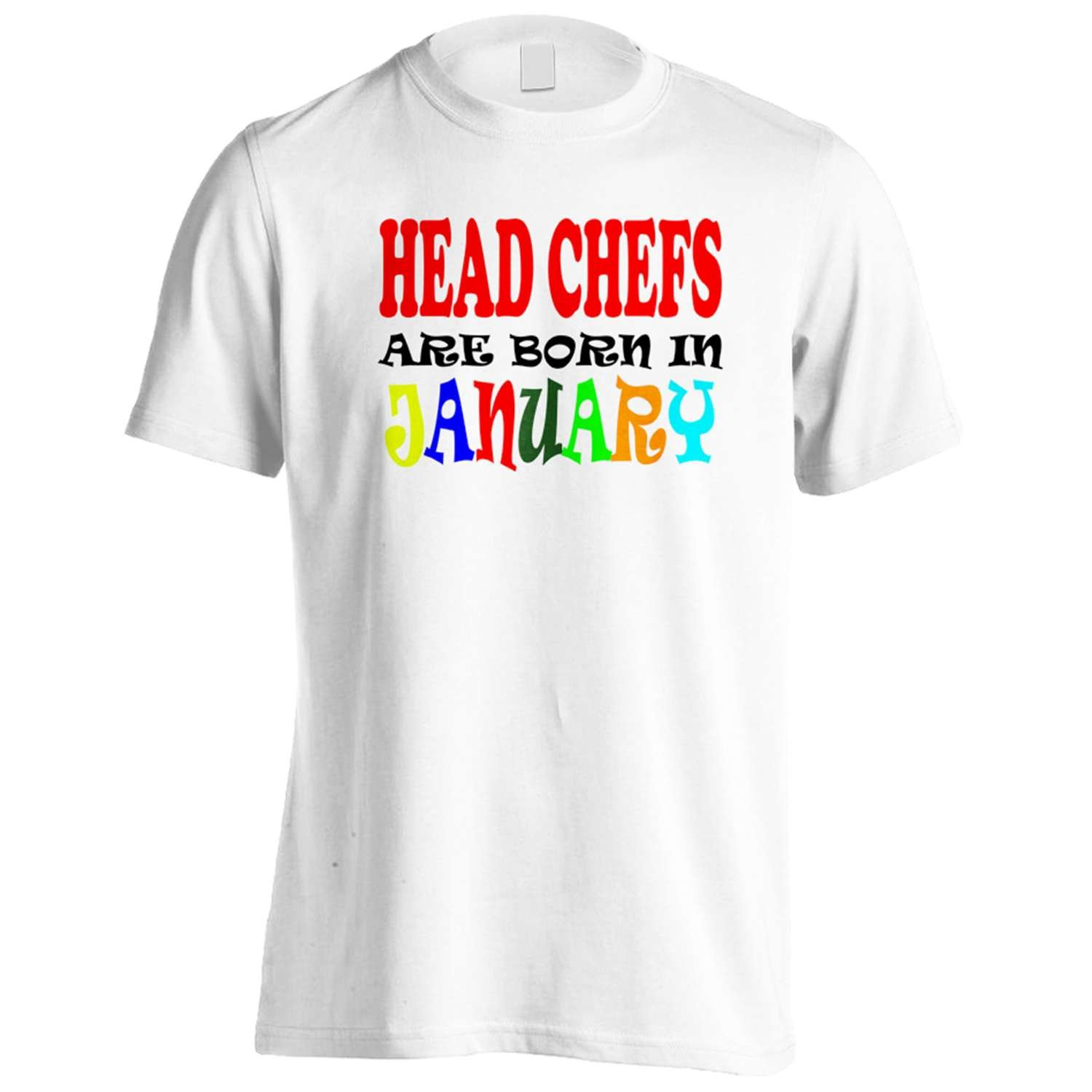 HEAD CHEFS ARE BORN IN JANUARY FUNNY Men's T-Shirt Tee x10m