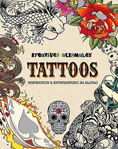 Kreatives ausmalen - Tattoos: Inspiration & Entspannung im Alltag (Allemand) Broché – 24 juillet 2015 Parragon Köln 1474809278 Malen / Zeichnen Handbuch: Malerei und Kunst
