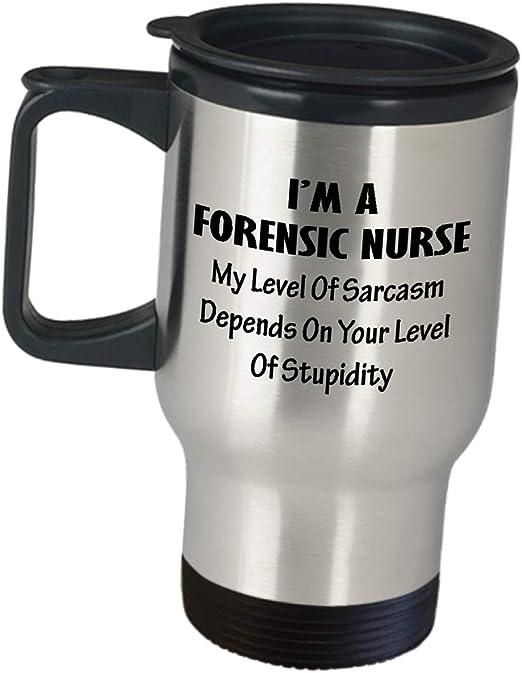 Amazon Com Funny Cute Gag Gifts For Forensic Nurse My Level Of Sarcasm Depends On Appreciation Idea Coffee Tumbler Travel Mug Adn Healthcare Provider Associate Degree In Nursing Bsn Msn Rn
