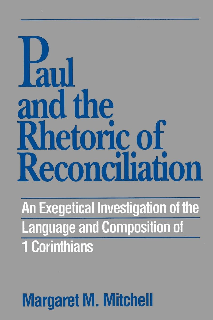 Paul and the Rhetoric of Reconciliation: An Exegetical Investigation