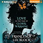 Love in the Time of Global Warming | Francesca Lia Block