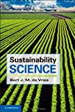 Sustainability Science, de Vries, Bert J. M., 1107005884