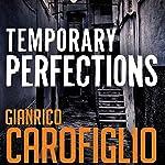 Temporary Perfections: Guido Guerrieri Series, Book 4 | Gianrico Carofiglio