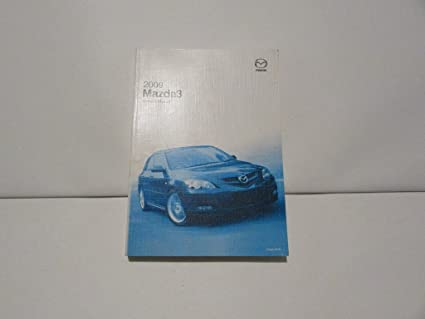 amazon com mazda 09 2009 3 owners manual book guide 7367 automotive rh amazon com Mazda 3 2010 Owner's Manual Owners Manual 2012 Mazda 3