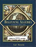Beginning Algebra, Lial, Margaret L. and Hornsby, John, 0201719215