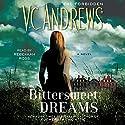 Bittersweet Dreams Audiobook by V. C. Andrews Narrated by Rebekkah Ross
