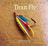 The Art of the Trout Fly, Judith Dunham, 0877014744