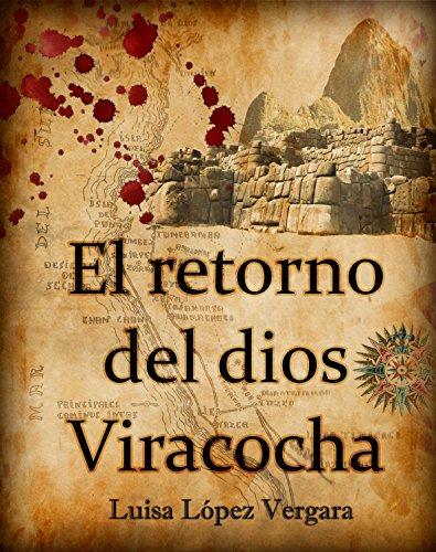El retorno del  dios Viracocha por Luisa López Vergara