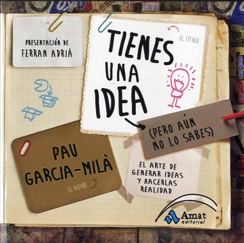 Tienes una idea (pero aún no lo sabes): el arte de generar ideas y hacerlas realidad (Spanish Edition) PDF