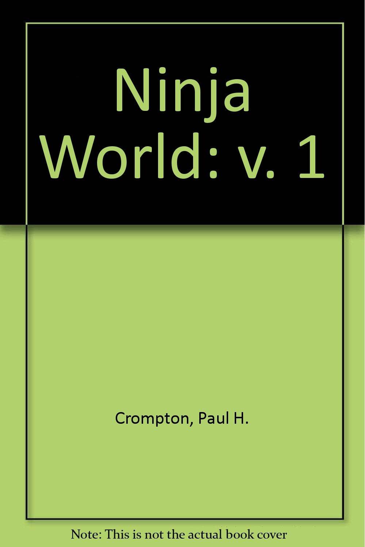 Ninja World (v. 1): Paul Crompton: 9780901764911: Amazon.com ...
