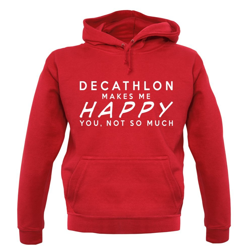 Amazon.com: DECATHLON Makes Me Happy You, Not So Much ...