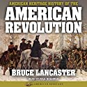 American Heritage History of the American Revolution Audiobook by Bruce Lancaster Narrated by Paul Boehmer