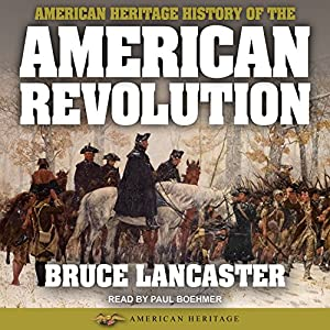 American Heritage History of the American Revolution Audiobook